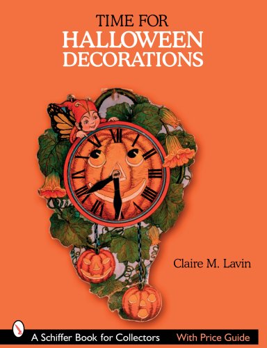 Time for Halloween Decorations (Schiffer Book for Collectors)