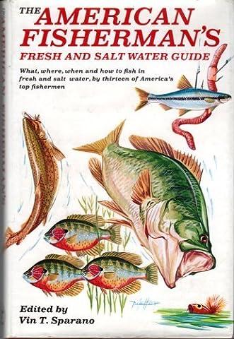 The American Fisherman's Fresh and Salt Water