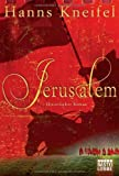 Jerusalem: Historischer Roman - Hanns Kneifel
