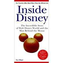 Inside Disney: The Incredible Story of Walt Disney World and the Man Behind the Mouse (Frommers Guides)