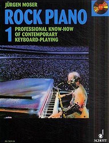 Rock Piano: Professional Know-How of Contemporary Keyboard-Playing Grundlagen des professionellen Keyboard-Spiels in Pop und Rock (+ CD). Band 1. Klavier oder Keyboard. Ausgabe mit CD.