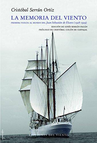 La memoria del viento: Primera vuelta al mundo del Juan Sebastián de Elcano (1928-1929) (Viento Céfiro) por Cristóbal Serán Ortíz