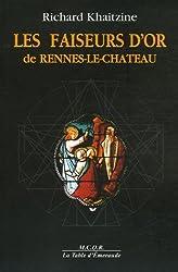 Les faiseurs d'or de Rennes-le-Château : Enigme sacrée ou sacrée énigme ?