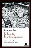 Hospital De La Transfiguracion,El (Impedimenta)