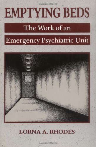 Emptying Beds: The Work of an Emergency Psychiatric Unit (Comparative Studies of Health Systems & Medical Care) by Lorna A Rhodes (1995-12-07)