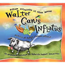 Walter Canis Inflatus: Walter the Farting Dog, Latin-Language Edition (Latin Edition) by Kotzwinkle, William, Murray, Glenn (2004) Hardcover