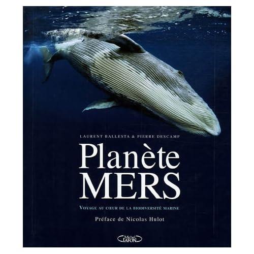 Planète Mers : Voyages au coeur de la biodiversité marine