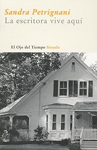 La escritora vive aquí (El Ojo del Tiempo) por Sandra Petrignani