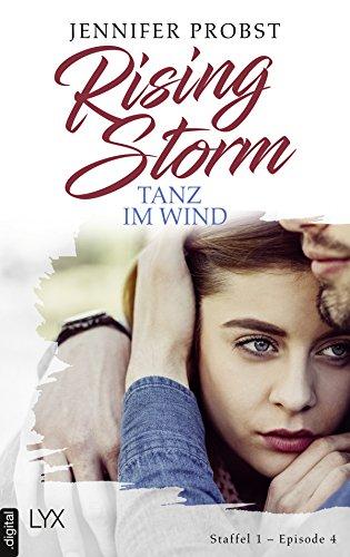 Rising Storm - Tanz im Wind: Staffel 1 - Episode 4 (Rising-Storm-Reihe) von [Probst, Jennifer]