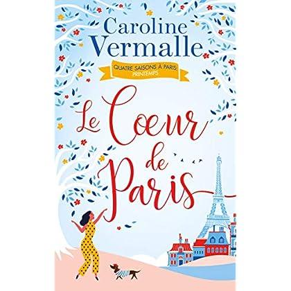 Le cœur de Paris: (Un Paris peut en cacher un autre)