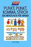 Punkt, Punkt, Komma, Strich. Zeichenstunde für Kinder.