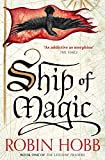 Ship of Magic (The Liveship Traders, Book 1) by Robin Hobb