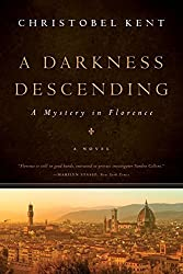 A Darkness Descending: A Mystery in Florence by Christobel Kent (2013-09-15)