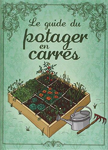 Le guide du potager en carrés par Karin Maucotel