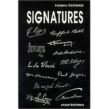 Signatures :  Isographie Des Hommes Et Des Femmes Qui Ont Fait Notre Histoire