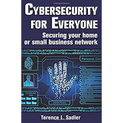 Cybersecurity for Everyone: Securing your home or small business network