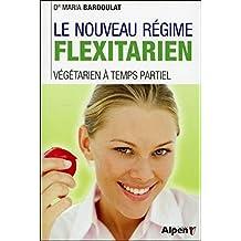 Le Nouveau régime Flexitarien. Végétarien à temps partiel