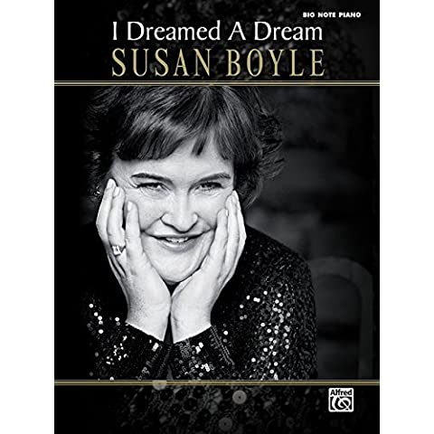 Susan Boyle -- I Dreamed a Dream: Big Note Piano by Susan Boyle (2010-02-01)