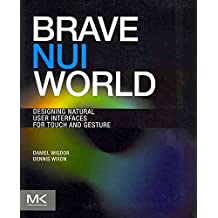 [(Brave NUI World : Designing Natural User Interfaces for Touch and Gesture)] [By (author) Daniel Wigdor ] published on (May, 2011)