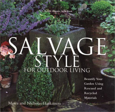 Salvage Style for Outdoor Living: Beautify Your Yard and Garden