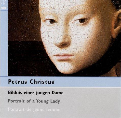 Bildnis einer jungen Dame von Petrus Christus: Eine multimediale Annäherung an ein Meisterwerk. (Digitale Meisterwerke)