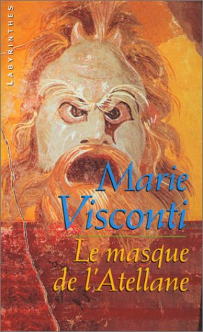 Le Masque de l'Atellane par Marie Visconti