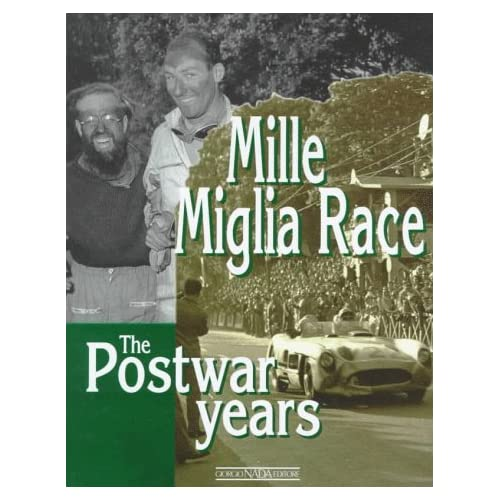 Mille Miglia Race. The Postwar Years