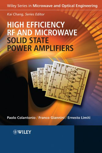 High Efficiency RF and Microwave Solid State Power Amplifiers (Microwave and Optical Engineering)