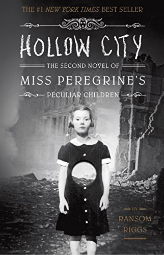 Hollow City: The Second Novel of Miss Peregrine's Peculiar Children by [Riggs, Ransom]