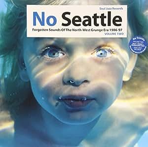 No Seattle: Forgotten Sounds Of The North-West Grunge Era 1986-97: 2nd 2LP [VINYL]