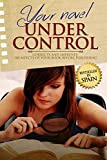 YOUR NOVEL UNDER CONTROL : Corrects and improves 100 aspect of your book before publishing