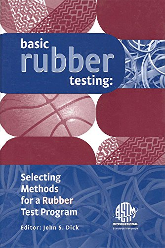 Basic Rubber Testing: Selecting Methods for Your Rubber Test Program: MNL39 (English Edition)