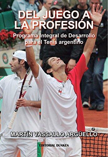 Del juego a la profesión. Programa Integral de Desarrollo para el Tenis argentino
