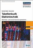 Tabellenbuch Elektrotechnik: Betriebs- und Automatisierungstechnik
