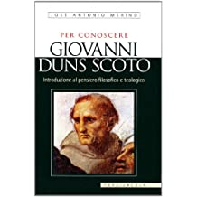 Per conoscere Giovanni Duns Scoto. Introduzione al pensiero filosofico e teologico