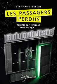 Les passagers perdus (2018) – Stéphane Bellat