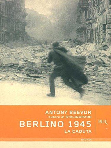 Berlino 1945: La caduta (BUR STORIA)
