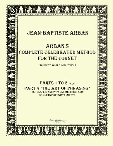 Arban's complete celebrated method for the cornet: Part 1 - 4