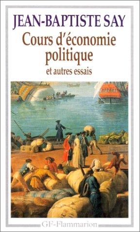 Cours d'économie politique : Et autres essais par Jean-Baptiste Say