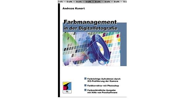 Farbmanagement in der Digitalfotografie: Amazon.de: Andreas Kunert ...