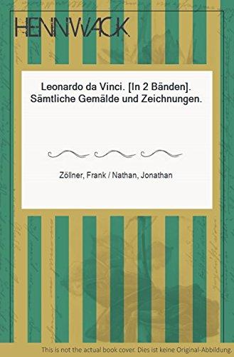 Leonardo da Vinci. [In 2 Bänden]. Sämtliche Gemälde und Zeichnungen.