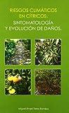 Best Prensas de cítricos - Riesgos climáticos en cítricos: Sintomatología y evolución de Review