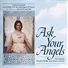 Ask Your Angels: A Practical Guide to Working with the Messengers of Heaven to Empower and Enrich Your Life (English Edition)