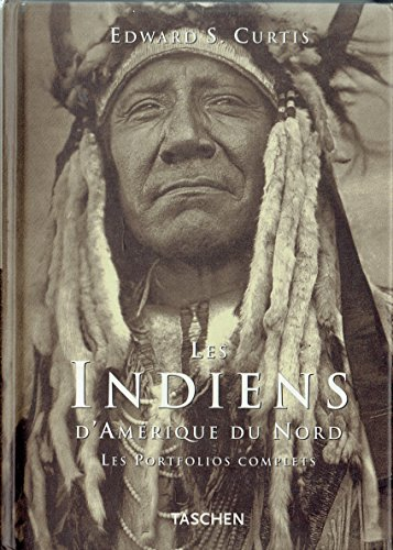 Les Indiens d'Amérique du Nord : Les portfolios complets par Edward S.Curtis.