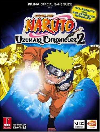 Naruto Uzumaki Chronicles 2: Prima Official Game Guide (Prima Official Game Guides) (Uzumaki Chronicles 2)