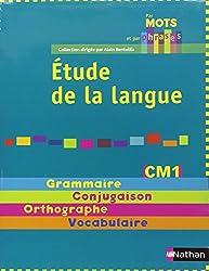 Etude de la langue CM1 : Grammaire-Conjugaison-Orthographe-Vocabulaire