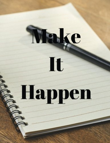 "Make It Happen: Journal Notebook , Quotes Notebook ,Quotes Journal, Composition Book 100 Pages 8.5""x11"" Journal (Volume 55)"