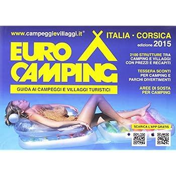 Guida Eurocamping In Italia E Corsica. Guida Ai Villaggi Turistici E Campeggi In Italia E Corsica