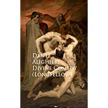 Divine Comedy (Longfellow): Bestsellers and famous Books (English Edition)