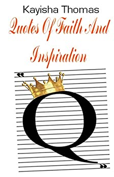 Quotes Of Faith And Inspiration by [Thomas, Kayisha]